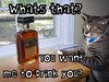 want-me-to-drink-you (DiscoWeasel) Tags: cat feline funny drink lol misc internet humor kitty whiskey meme alcohol scotch noob wastesometime