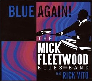 The Mick Fleetwood Blues Band featuring Rick Vito - Blue Again (CD)