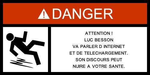 Attention : Luc Besson va parler d'internet et de téléchargement. Son discours peut nuire à votre santé