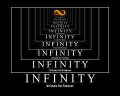 Motivational Poster - Infinity (DiscoWeasel) Tags: poster funny lol infinity misc internet humor meme goes forever motivational noob wastesometime