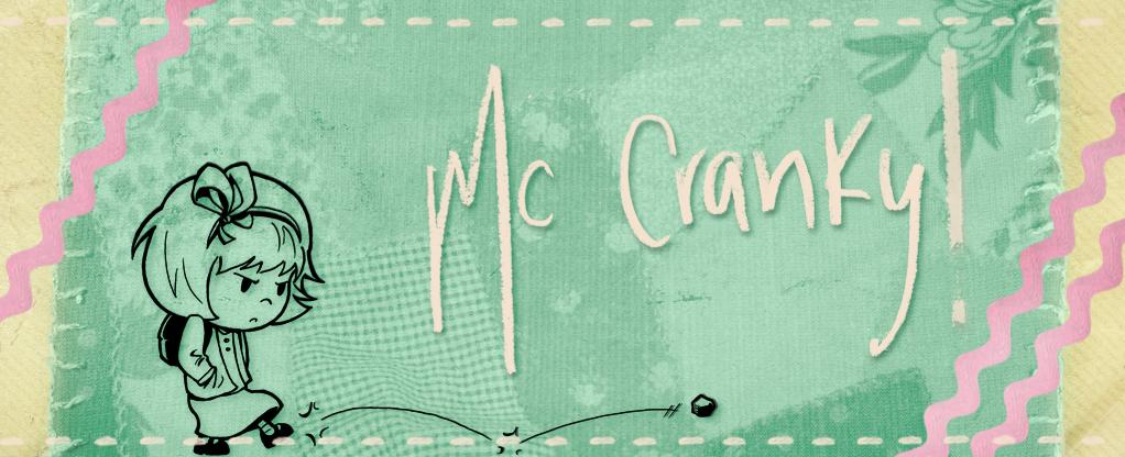 Mc Cranky!