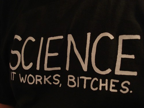 Science - It Works, Bitches
