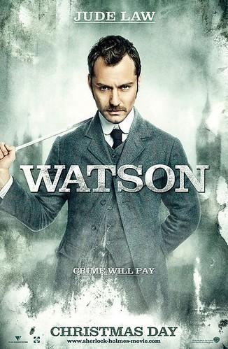 Jude Law as Dr. John Watson Sherlock Holmes
