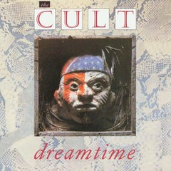 The Cult - Dreamtime (1984)