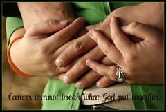 Cancer will not break us...