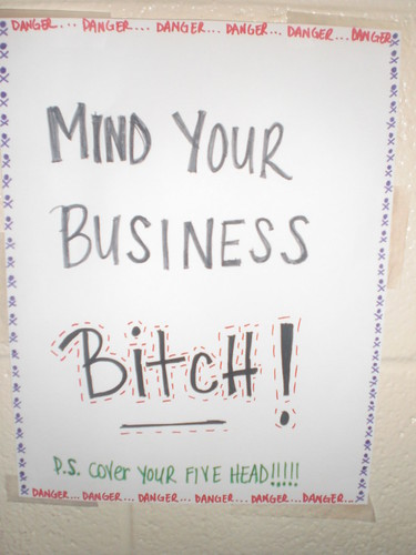 MIND YOUR BUSINESS, BITCH!