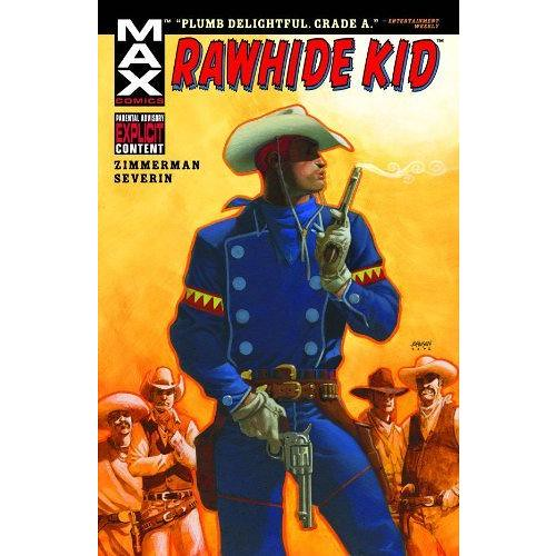 Image is of a comic book cover. Along the top in yellow letters against a black band are the names Zimmerman and Severin and number 1, the number of the issue and the names of the Writer and artist respectively. In the left corner is a rectangle with MAX Comics in blue letters outlined in white, and to the right of that rectangle is RAWHIDE KID in red letters with a black shadow. Below the rectangle is a black rectangle with Parental Advisory Explicit Content with explicit in red letters and the rest of the letters in white. At the center of the cover is the Rawhide Kid, wearing a white Stetson, a blue handkerchief around his neck, and with armbands made up of yellow and red triangles. His uniform is blue and he wears a holster, one gun in his white gloved hand pointing down in front of his crotch and and another with the barrel in front of his lips as if he is blowing smoke from the barrel. In the background four stereotypical cowboys can be seen, looking at the Rawhide Kid