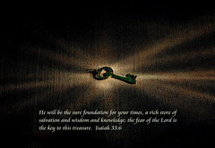 Key to the Lord's Treasure (honey 77) Tags: light hope key treasure god jesus lord christian foundation knowledge bible christianity wisdom isaiah messiah inspirational salvation gospel scriptures oldtestament godly bibleverse inspiks|inspirationalpictures