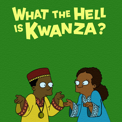 What The Hell is Kwanzaa?