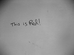 This is red! (duncan) Tags: red graffiti blackandwhite