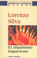 Lorenzo Silva, El alquimista impaciente