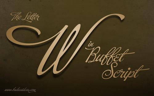 The Letter W in Buffet Script
