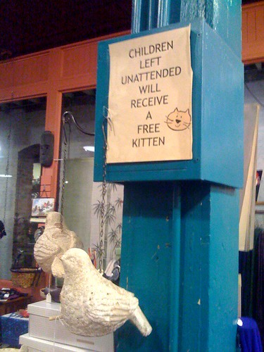 Children left unattended will receive a free kitten