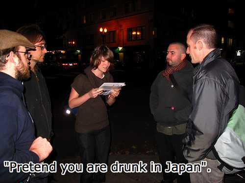 Pretend you are drunk in Japan
