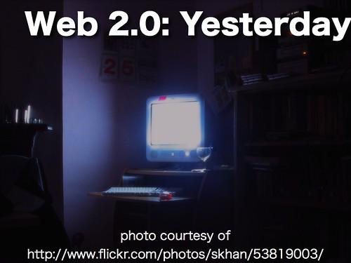 Web 2.0: Yesterday