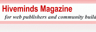 Hiveminds Magazine for web publishers and community builders