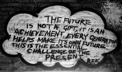 the future is not a gift