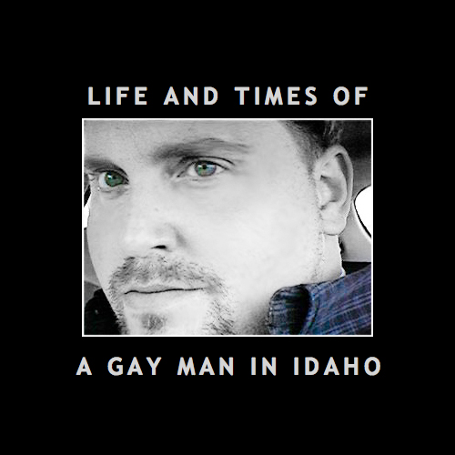 life-and-times-of-a-gay-man-in-idaho