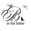 changes at b is for babe!