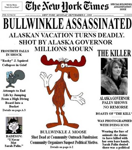 Bullwinkle - assasinated by you.