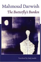 BUTTERFLY'S BURDEN Mahmoud Darwish Fady Joudah Copper Canyon Press The Saif Ghobash-Banipal Prize for translation from Arabic