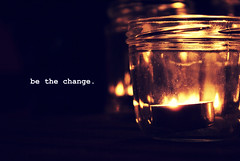 be the change you want to see in the world. (this is miki) Tags: glass candles text picnik bluelikejazz mahatmagandhi donmiller bethechange thisismiki