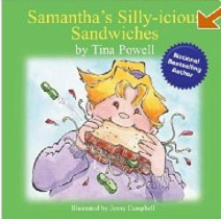Samantha and Her Silly-icious Sandwiches by Tina Powell