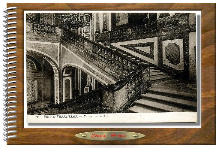 16 Palais de VERSAILLES Escalier de marbre