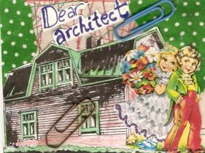My Dear Architect!