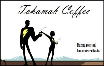 Tokamak Coffee by you.