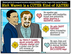 Rick Warren is a CUTER Kind of HATER! (M1khaela) Tags: california gay lesbian religion humor diversity transgender abortion lgbt hate angry bisexual judaism cartoons feminist inauguration controversy prochoice reproductiverights homophobia atheist humanist inclusion invocation intolerance saddlebackchurch bigotry feministing bipartisanship reproductivejustice pastorrickwarren thrownunderthebus proposition8 presidentelectbarackobama