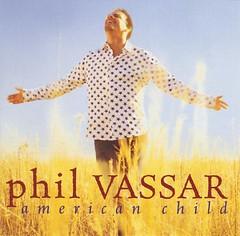 Phil Vassar - American Child (2002)