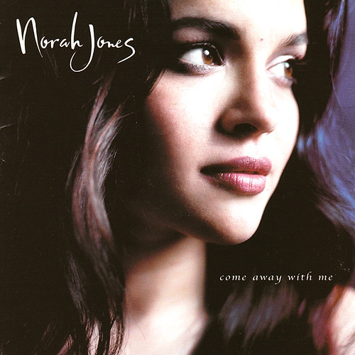 Norah Jones - Come Away With Me - a photo on Flickriver