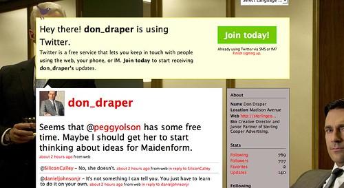 Don Draper Uses Twitter- http://twitter.com/don_draper