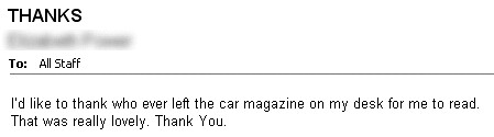 I'd like to thank who ever left the car magazine on my desk for me to read. That was really lovely. Thank you.