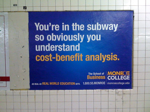 You understand cost-benefit analysis