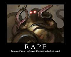 Motivational Poster - Rape (DiscoWeasel) Tags: poster funny lol misc internet humor rape meme tentacle cthulu hentai motivational noob motivationalposter  not wastesometime