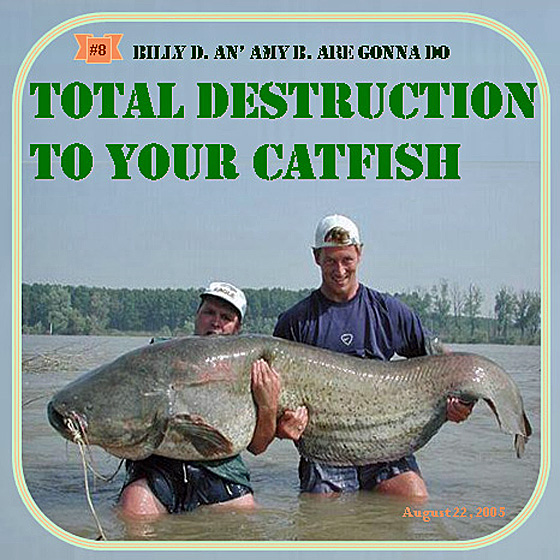 Total Destruction To Your Catfish