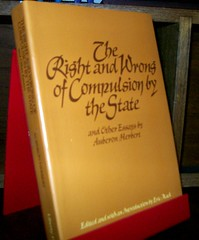 The Right and Wrong of Compulsion by the State (VisibleDucts' Anarchist) Tags: anarchism voluntaryism