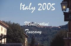 2005-T1  Tuscany (Old Fogey 1942) Tags: italy florence italia pisa tuscany toscana montecatinialto montecatini montecatiniterme 2005t1