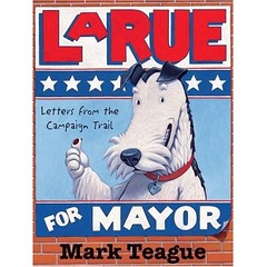 """Larue for Mayor"" by Mark Teague"
