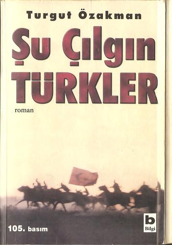 Şu çılgın Türkler // Turgut Özakman