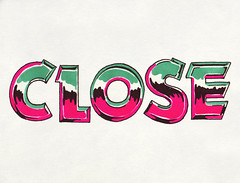 12.02.08 - Close (invisibleElement) Tags: color typography close type marker sharpie invisibleelement sketchaday