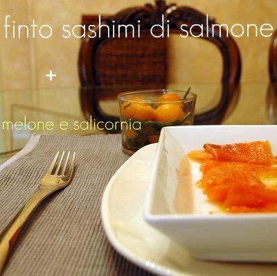 Finto sashimi di salmone+melone e salicornia