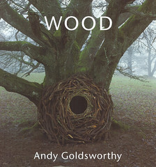 Wood - Andy Goldsworthy (Thames & Hudson) Tags: wood sculpture art andy books bookcover installationart bookjacket goldsworthy outdoorart andygoldsworthy