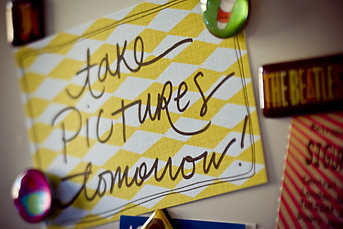 Reminder: Take Pictures Tomorrow