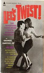 Let's Twist! 1962 (sparkleneely) Tags: vintage dance twist paperback pulp