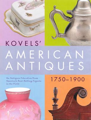 Kovels' American Antiques, 1750-1900