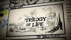 The Trilogy of Life