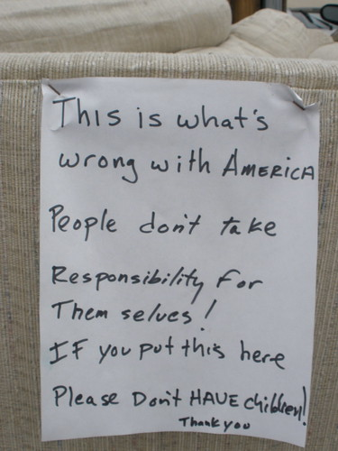 This is what's wrong with America: People don't take Responsibility for  Them selves! If you put this here, Please don't have children! Thank you